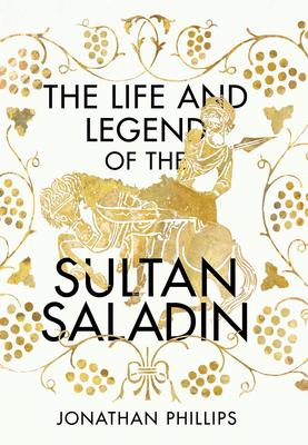 The Life and Legend of the Sultan Saladin Book Cover