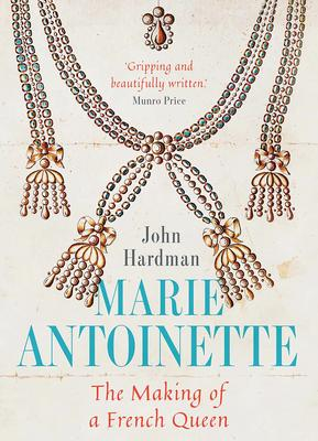 Marie-Antoinette: The Making of a French Queen Book Cover